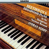 Beethoven: Works Played On Beethoven's Broadwood Piano at the Hungarian National Museum fra Andras Schiff