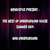 Mehdispoz Present : The Best of Underground House Summer 2014 by Various Artists