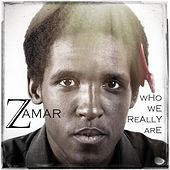 Who We Really Are by Zamar