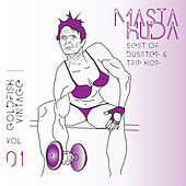 Masta Huda - Best of Dubstep & Trip Hop (Goldfish Vintage, Vol. 1) by Various Artists