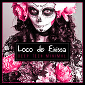 Loco De Eivissa - Deep Tech Minimal 2014 von Various Artists