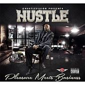 Pleasure Meets Business by Hustlevision