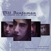 The Almost Eve Of Everything (Remastered With Bonus Tracks) by Bill Quateman