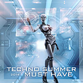 Techno Summer Must Have 2014 by Various Artists