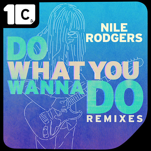 Do What You Wanna Do (Remixes) by Nile Rodgers