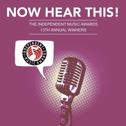 Now Hear This! - The Winners of the 13th Independent Music Awards by Various Artists