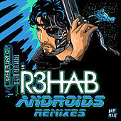 Androids (Remixes) von R3HAB