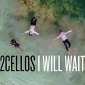 I Will Wait by 2Cellos