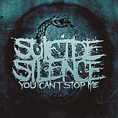 You Can't Stop Me von Suicide Silence