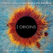 I Origins (Original Motion Picture Soundtrack) by Will Bates