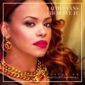 I Deserve It (feat. Missy Elliott & Sharaya J) by Faith Evans