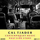 Contemporary Music and West Side Story by Cal Tjader