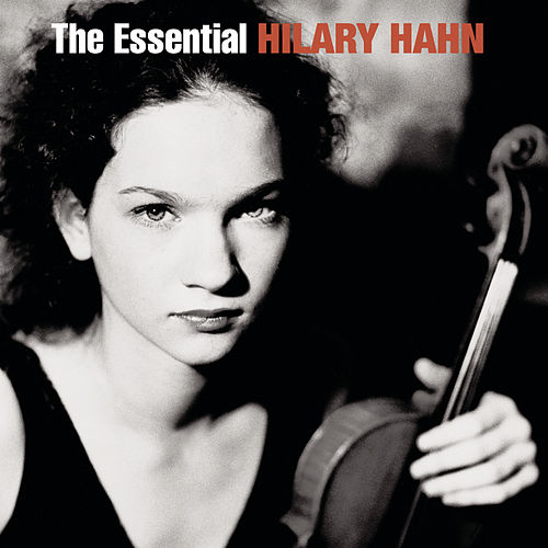 The Essential Hilary Hahn by Various Artists