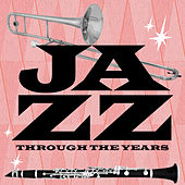 Jazz Through the Years de Various Artists