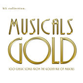 Musicals Gold (100 Classic Songs from the Golden Age of Musicals) by Various Artists