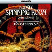 Kodaly: Szekely Fono (The Transylvanian Spinning Room) by Various Artists
