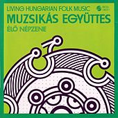 Living Hungarian Folk Music As Performed by Muzsikas de Muzsikas