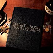 This Is for Keeps by Gareth Bush