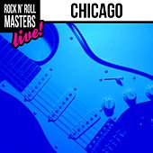 Rock n' Roll Masters: Chicago (Live) by Chicago