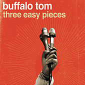 Three Easy Pieces by Buffalo Tom