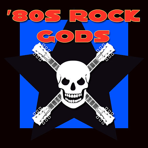 80s Rock Gods by Various Artists