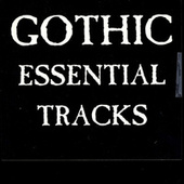 Gothic Essential Tracks by Various Artists