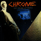 Half Machine Lip Moves / Alien Soundtracks by Chrome