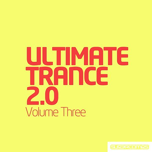 Ultimate Trance 2.0 - Volume Three - EP by Various Artists