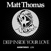 Deep Inside Your Love by Matt Thomas