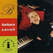 Everything I Love by Barbara Carroll