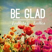 Be Glad by The Bullets