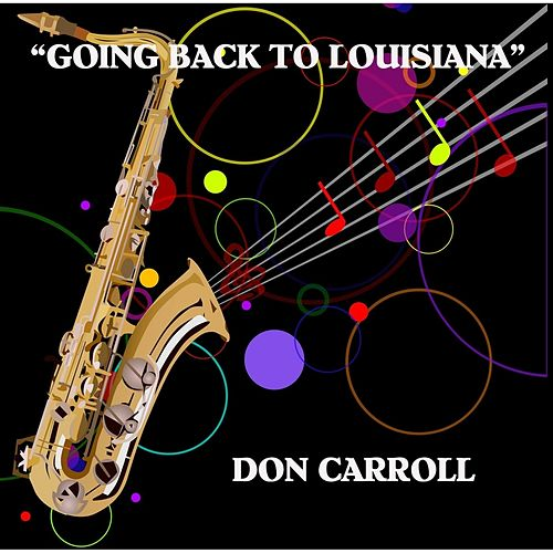 Going Back to Lousiana by Don Carroll
