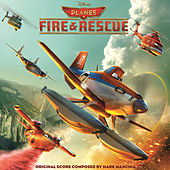 Planes: Fire & Rescue (Original Motion Picture Soundtrack) von Various Artists