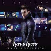 O Destino (Ao Vivo) de Lucas Lucco