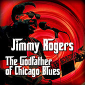 The Godfather of Chicago Blues de Jimmy Rogers