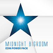 Midnight Bigroom EDM Power Pack by Various Artists