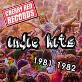 Cherry Red Indie Hits: 1981-1982 von Various Artists