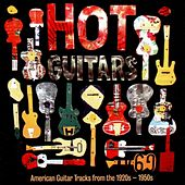 Hot Guitars (American Guitar Tracks from the 1920-1950) by Various Artists