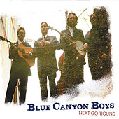 Next Go 'Round de The Blue Canyon Boys