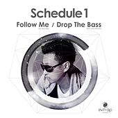 Follow Me / Drop The Bass by Schedule 1