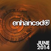 Enhanced Music: June 2014 - EP by Various Artists