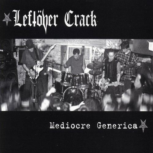 Mediocre Generica by Leftover Crack
