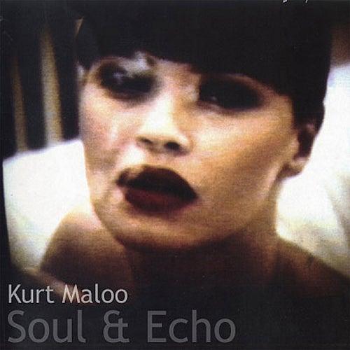 Soul and Echo by Kurt Maloo