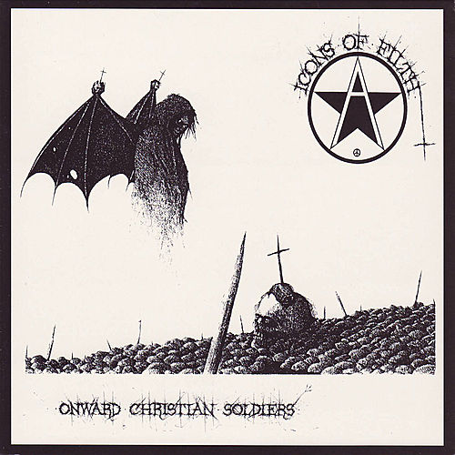Onward Christian Soldier by Icons of Filth