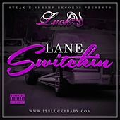 Lane Switchin by Lucky Luciano
