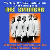 Working My Way Back to You & More Hits from the Spinners von The Spinners