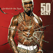 Get Rich Or Die Tryin by 50 Cent