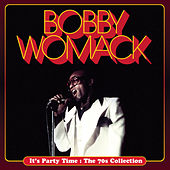It's Party Time : The 70s Collection by Bobby Womack