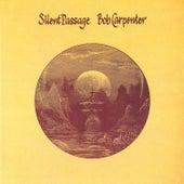 Silent Passage (Reissue) by Bob Carpenter