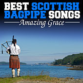 Amazing Grace: Best Scottish Bagpipe Songs by Various Artists